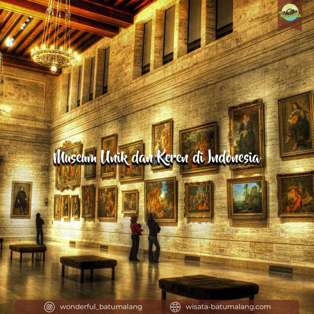 Museum unik dan keren di indonesia